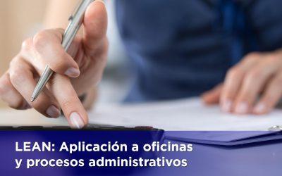 LEAN: Aplicación a oficinas y procesos administrativos